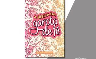 """""""Bíblia da garota de fé"""" é lançada com Nova Versão Transformadora (NVT)"""