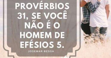 A Mulher de Provérbios 31 e o Homem de Efésios 5