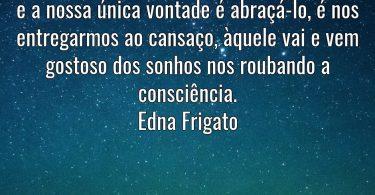 Daqui a pouco se vai o dia; a noite vem…. Edna Frigato