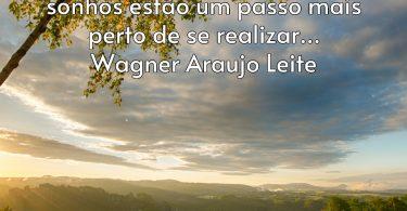Toda manhã ao acordar me sinto mais… Wagner Araujo Leite